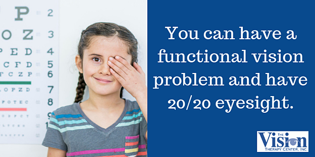 You can have both 20/20 eyesight and a functional vision problem.