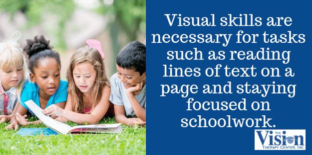 Visual skills are a necessity in school.