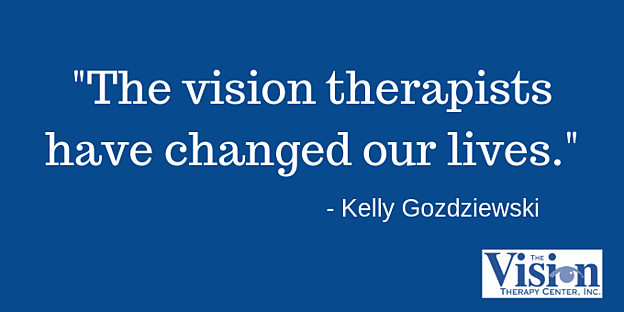 The vision therapists have changed our lives.
