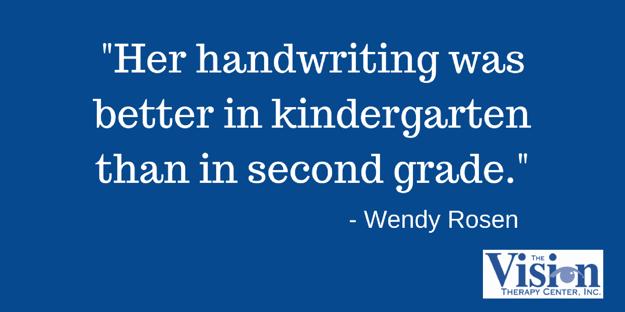 Her handwriting was better in kindergarten.