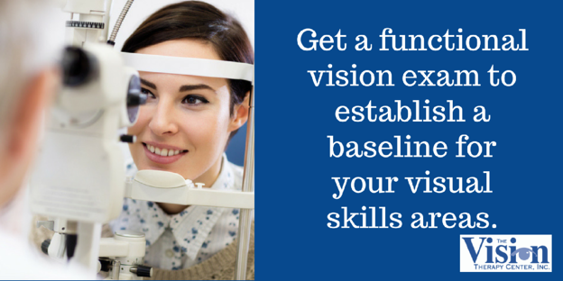 Get a functional vision exam as soon as possible.
