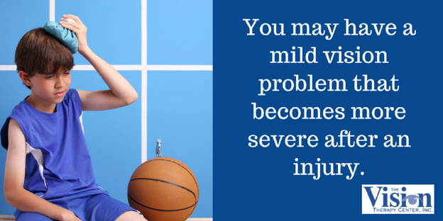A mild vision problem can become more severe after an injury.