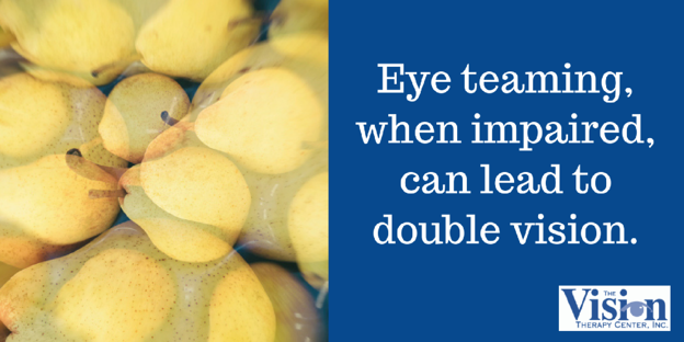 Impaired eye teaming can lead to double vision.