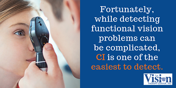 CI is one of the easiest functional vision problems to detect.