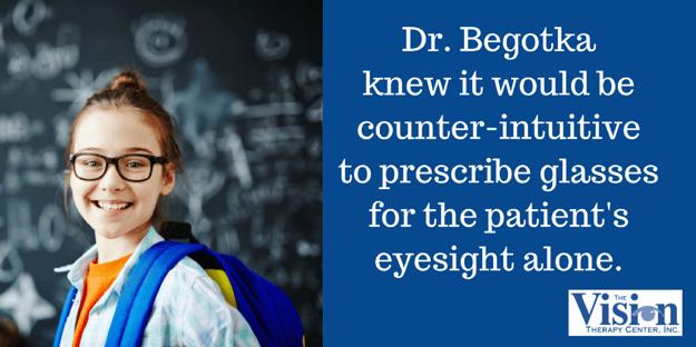 Counter-intuitive to prescribe glasses alone.