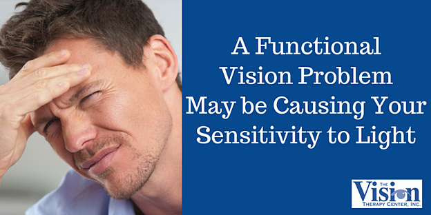 A functional vision problem may be causing your sensitivity to light