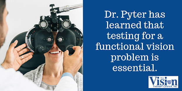 Testing for a functional vision problem is essential.
