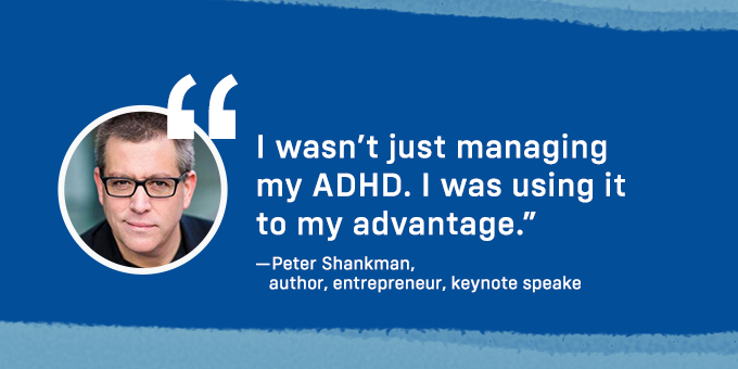 I was using ADHD to my advantage.
