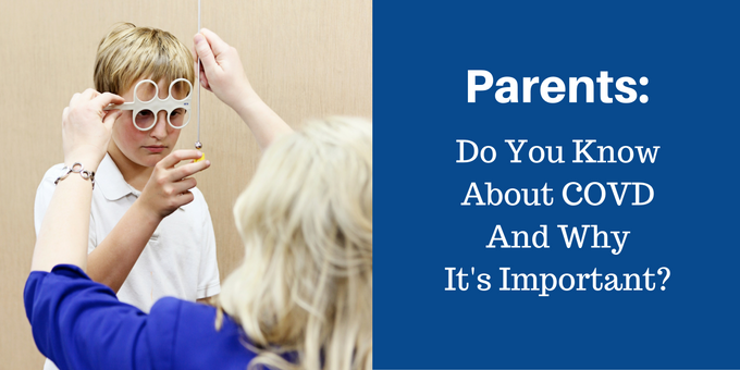 What is COVD and Why is it So Important to Parents?