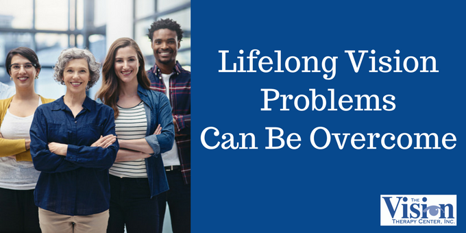 Lifelong vision problems can be overcome.